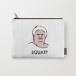 SQUAT? Carry-All Pouch