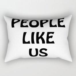 People Like Us No. 5 Rectangular Pillow
