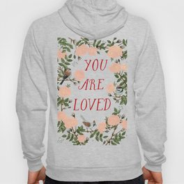 You Are Loved Hoody