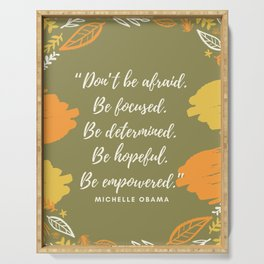 """""""Don't be afraid. Be focused. Be determined. Be hopeful. Be empowered."""" Serving Tray"""