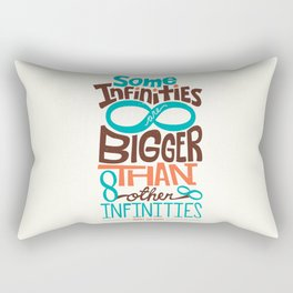 Some Infinities Are Bigger Than Other Infinities Rectangular Pillow