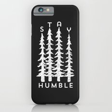Stay Humble Slim Case iPhone 6