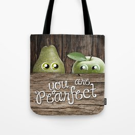 you are pearfect Tote Bag