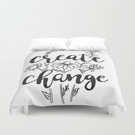 Create Change Duvet Cover