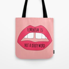 Feminism is not a dirty word Tote Bag