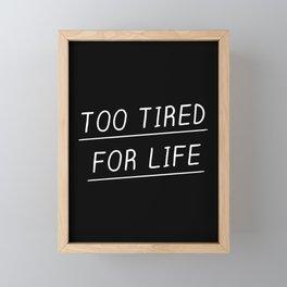Too Tired Framed Mini Art Print