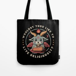 Wouldst Thou Like To Live Deliciously Tote Bag