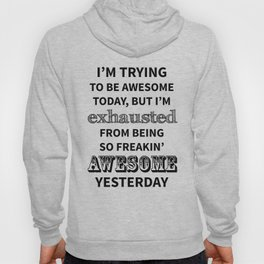 I'm trying to be Awesome Hoody
