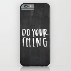 Do Your Thing Chalkboard iPhone 6s Slim Case