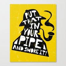 Smoke It! Canvas Print