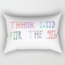 Thank God for the 90s Rectangular Pillow