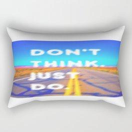 Dont Think Just Do Rectangular Pillow