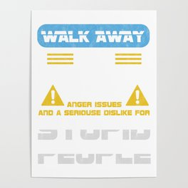 Walk Away This Able Seaman Has Anger Issues Merchant Ship Watchstander Sea Ocean Marine Gift Poster