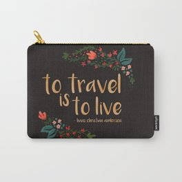to travel is to live - black version Carry-All Pouch