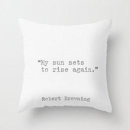 Robert Browning quote Throw Pillow