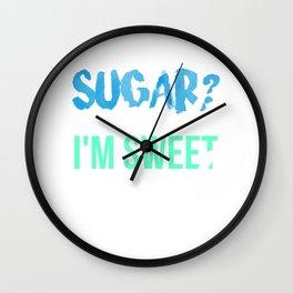 Sugar No thanks, I'm sweet enough Wall Clock