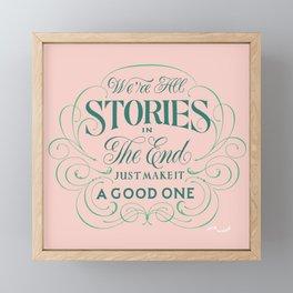 We're All Stories Framed Mini Art Print