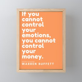 If you cannot control your emotions, you cannot control your money. | Warren Buffett Quote Framed Mini Art Print