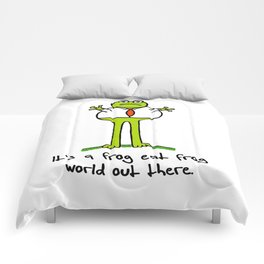 It's a Frog Eat Frog World Out There Comforters