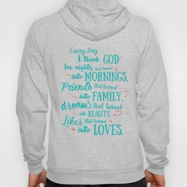 Thank God, inspirational quote for motivation, happy life, love, friends, family, dreams, home decor Hoody