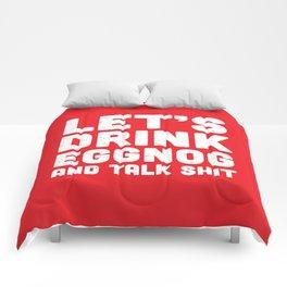 Let's Drink Eggnog And Talk Shit Comforters