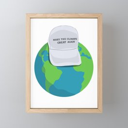 MAKE THE CLIMATE GREAT AGAIN Framed Mini Art Print