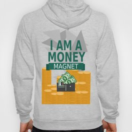 Positive Affirmation I am a money magnet Hoody