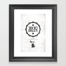 Be Great. Framed Art Print