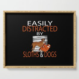 Easily Distracted By Sloths And Dogs Serving Tray