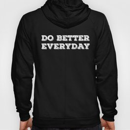 Do Better Everyday Hoody