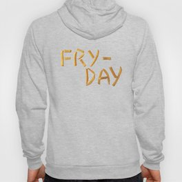 Fry Day Hoody