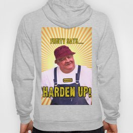 Fruity Says....HARDEN UP Hoody