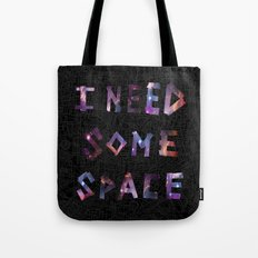 I Need Some Space Tote Bag