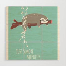 Sloth card - just 5 more minutes Wood Wall Art