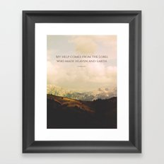 My help comes form the Lord, who made heaven and earth Framed Art Print