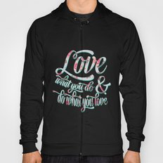 Love what you do floral typography Hoody