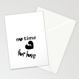 no time for love Stationery Cards