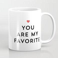 YOU ARE MY FAVORITE Mug