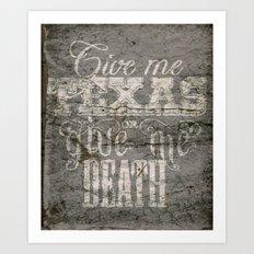 Give Me Texas... Art Print