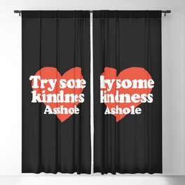 Try Some Kindness Funny Offensive Quote Blackout Curtain