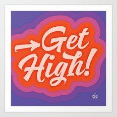 Get High! Art Print