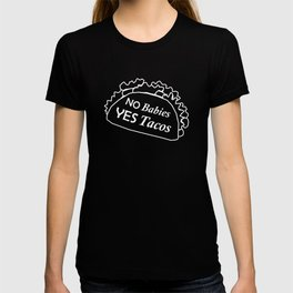 Childfree Funny No Babies Yes Tacos T-shirt