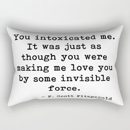 You intoxicated me - Fitzgerald quote Rectangular Pillow