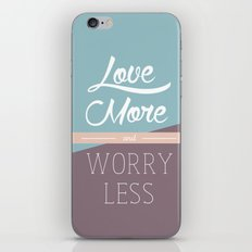 Love More & Worry Less Typography iPhone & iPod Skin