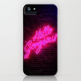 Hello Gorgeous - Neon Sign iPhone Case