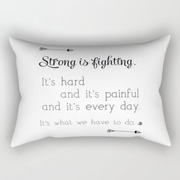 Strong Is Fighting Rectangular Pillow