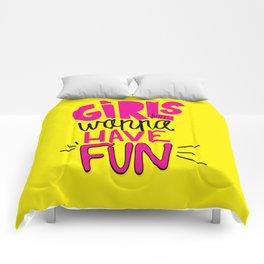 Girls Just Wanna Have Fun Comforters