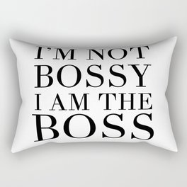 I'M NOT BOSSY - I'M THE BOSS quote Rectangular Pillow