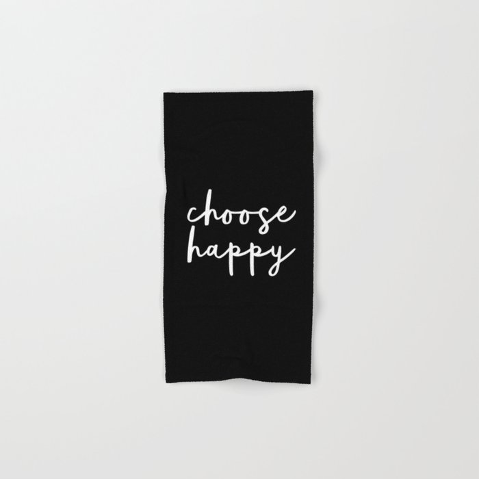 Choose Happy black and white contemporary minimalism typography design home wall decor bedroom Hand & Bath Towel