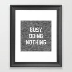 Busy Doing Nothing Framed Art Print